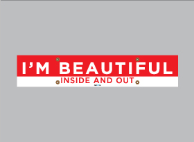I'M BEAUTIFUL</br> INSIDE AND OUT