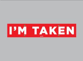 I'M TAKEN